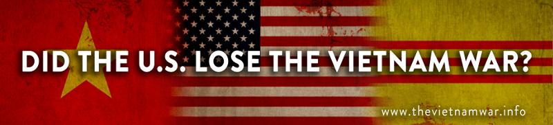 Did the U.S. lose the Vietnam War?