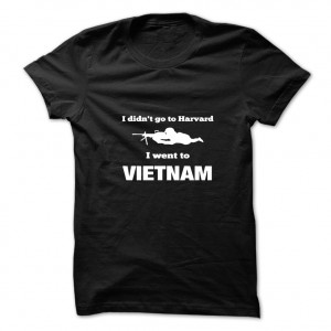 I-didnt-go-to-Harvard-I-went-to-Vietnam